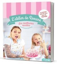 l'atelier de Roxane   ses meilleurs recettes Roxane Neuf Livre
