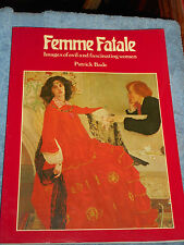 FEMME FATALE: Images of Evil and Fascinating Woman Patrick Bade 1979 1st Edition