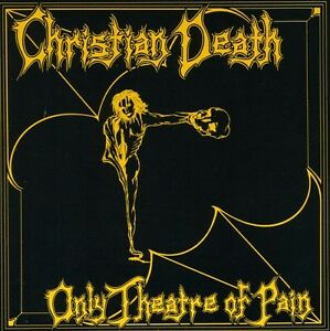 Christian Death - Only Theatre of Pain [New CD]