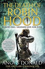 The Death of Robin Hood (Outlaw Chronicles),Angus Donald- 9780751552003