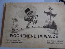 12874 Bilderbuch Ernst Kutzer Adolf Holst Wochenend im Walde 1933 Erstauflage