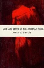 Love and Death in the American Novel by Leslie A. Fiedler and Charles B....