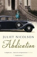 Abdication By Juliet Nicolson. 9781408830932