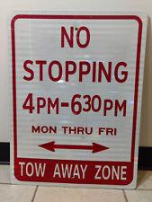 No Stopping 4PM-630PM Except Mon Thru Fri Street Sign Tow Away Zone Red & White