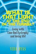 What is that light at the end of the tunnel?: Living with Cone Rod Dystrophy and