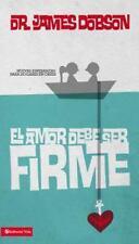 El Amor Debe Ser Firme (Spanish Edition), Dobson, James C., Good Condition, Book