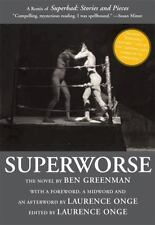 Excellent, Superworse - The Novel: A Remix of Superbad: Stories and Pieces, Ben