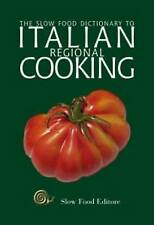 NEW The Slow Food Dictionary to Italian Regional Cooking