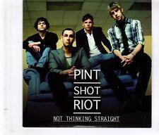 (HL18) Pint Shot Riot, Not Thinking Straight - 2009 CD