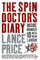 The Spin Doctor's Diary: Inside Number 10 with New Labour By La .9780340898239