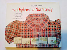 The Orphans of Normandy : A True Story of World War II Told Through Drawings by