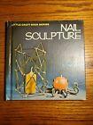 NAIL SCULPTURE - Elmar Gruber - 1971 Hardcover