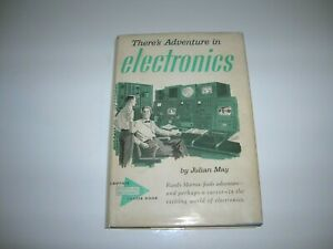 There's Adventures In Electronics By Julian May Illus by F C Murphy 1957 HC/DJ!!
