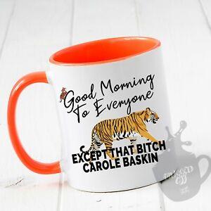 Tiger King Mug - Exclusive Limited Edition ORANGE Carole Baskin Funny