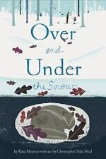 Over and Under the Snow: By Messner, Kate