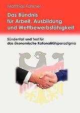 Das Bündnis für Arbeit, Ausbildung und Wettbewerbsfähigkeit : Ein Sünden- und...