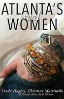 NEW Atlanta's Real Women by Linda Hughes