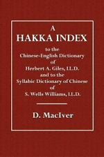 Hakka Index : To the Chinese-English Dictionary of Herbert A. Giles, LL. D. a...