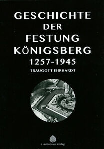 Die Geschichte der Festung Königsberg 1257–1945 (Buch) Traugott Erhardt