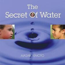 The Secret of Water by Emoto, Masaru
