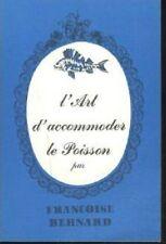 L ART D ACCOMODER LE POISSON    FRANCOISE BERNARD