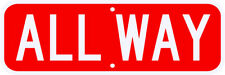 ALL WAY STOP SIGN REAL 3M Engineer Grade Reflective DOT Compliant 18 x 6