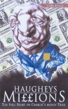 Keena, Colm Haughey's Millions: Charlie's Money Trail Very Good Book