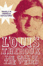 The Call of the Weird: Travels in American Subcultures by Louis Theroux (Hardbac