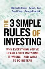 The 3 Simple Rules of Investing: Why Everything You've Heard about Investing Is