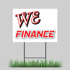 "18""x24"" We Finance Yard Sign Cash Loans Check Cashing Credit Retail Store Sign"