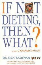 If Not Dieting Then What?