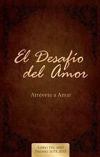 El Desafio del Amor: Atrevete a Amar, Alex Kendrick, Stephen Kendrick, Good Book