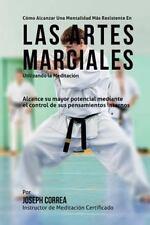 Como Alcanzar una Mentalidad Mas Resistente en Las Artes Marciales Utilizando...