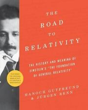 The Road to Relativity : The History and Meaning of Einstein's - The...