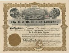 The D. & W. Mining Company - Stock Certificate 1909 California Scripophily