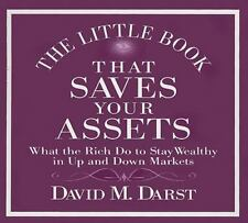The Little Book That Saves Your Assets: What the Rich Do to Stay Weal Ex-library