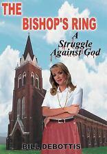 The Bishop's Ring by Bill Debottis (2005, Hardcover)