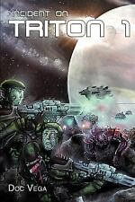 Incident on Triton One by Doc Vega (2003, Paperback)