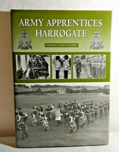 ARMY APPRENTICES HARROGATE BY COLONEL CLIFF WALTERS - HARDBACK 2002