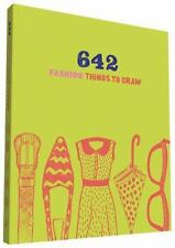 642 Fashion Things to Draw by Chronicle Books Staff (2013, Print, Other)