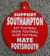 """Southampton Car/Bedroom Window Hanger """" Support Southampton Hate Portsmouth """""""