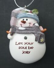 z Let your soul be jolly Snowman figurine Ornament Christmas