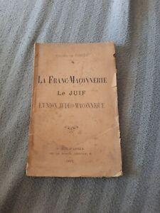 LA FRANC MAÇONNERIE,  LE JUIF, L'UNION JUDÉO-MAÇONNIQUE. 1897