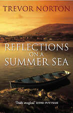 Reflections On A Summer Sea by Trevor Norton (Paperback) New Book