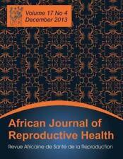 African Journal of Reproductive Health : Vol. 17, No. 4, Dec. 2013 (2013,...