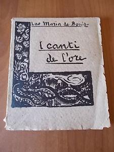 Lao Maria De Bonis I CANTI DE L'ORE 1° ed. Luigi Pierro 1923 autografato