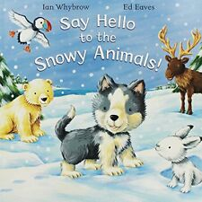 Say Hello To The Snowy Animals,