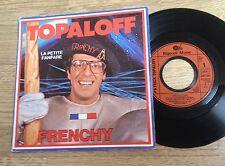 SP 45 tours Patrick Topaloff Frenchy / La petite fanfare 1979 EXC+