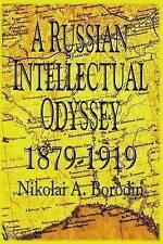 A Russian Intellectual Odyssey 1879-1919 by Borodin, Nikolai a. -Paperback
