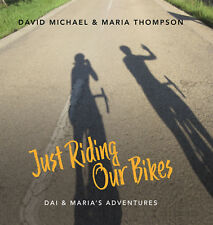 Just Riding Our Bikes (Hardback, David Michael & Maria Thompson, 2018)